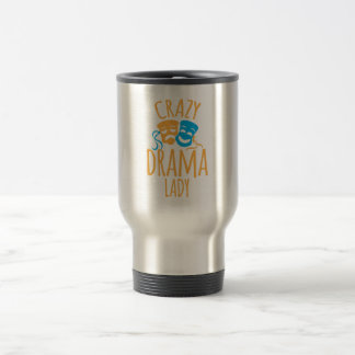 crazy drama lady travel mug