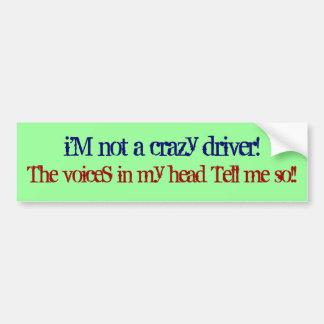 Crazy Driver Bumper Sticker Car Bumper Sticker