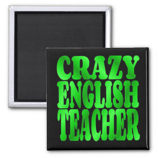 Crazy English Teacher in Green 2 Inch Square Magnet