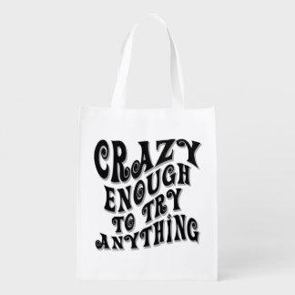 Crazy Enough Reusable Grocery Bag