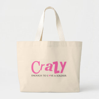 Crazy enough to love a Soldier Bags