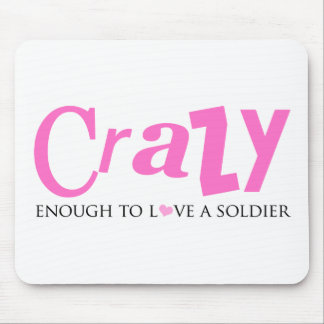 Crazy enough to love a Soldier Mouse Pad