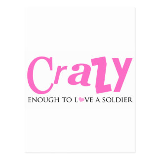 Crazy enough to love a Soldier Postcard