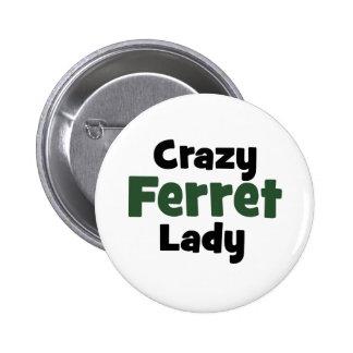 Crazy Ferret Lady Pinback Button
