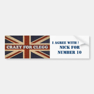 Crazy For Clegg ~ I Agree With Nick Bumper Sticker