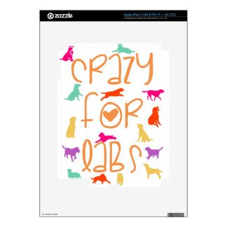 Crazy for Labs! Especially for Labrador Dog Lovers iPad 3 Skin