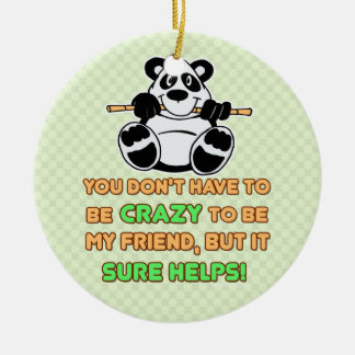 Crazy Friends Humor Saying Ceramic Ornament