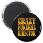 Crazy Funeral Director in Gold 2 Inch Round Magnet