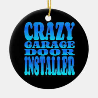 Crazy Garage Door Installer Double-Sided Ceramic Round Christmas Ornament