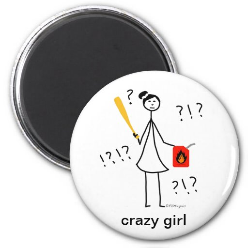 Crazy Girl Refrigerator Magnet