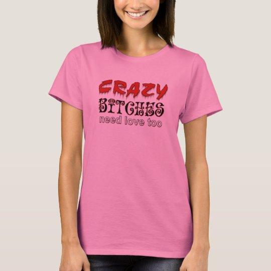 Crazy Girls T-Shirt