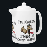 "Crazy Goat Lady GetYerGoat Teapot<br><div class=""desc"">Our famous 1 Goat Shy of Being the Crazy Goat Lady - you won&#39;t find this goat shirt or gift  anywhere else. GetYerGoat Exclusive.</div>"