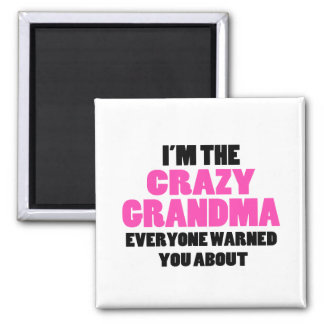 Crazy Grandma You Were Warned About 2 Inch Square Magnet