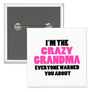 Crazy Grandma You Were Warned About Pinback Button