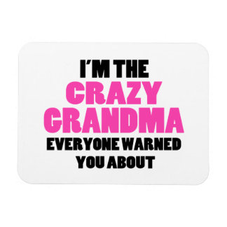 Crazy Grandma You Were Warned About Rectangle Magnet
