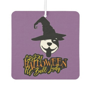 Halloween Themed Crazy Halloween Pit Bull Lady Pit Bull Mom Car Air Freshener
