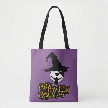 Halloween Themed Crazy Halloween Pit Bull Lady Pit Bull Mom Tote Bag