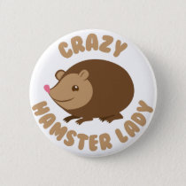 crazy hamster lady pinback button