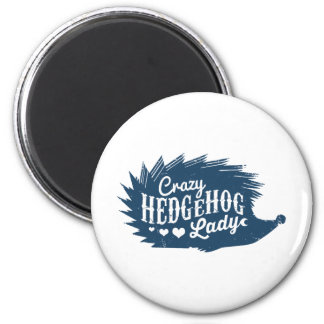 Crazy Hedgehog Lady Magnet