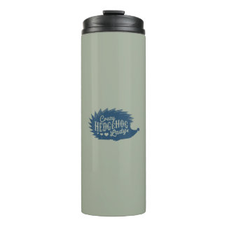 Crazy Hedgehog Lady Thermal Tumbler