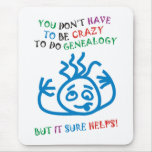 Crazy Helps Mouse Pad