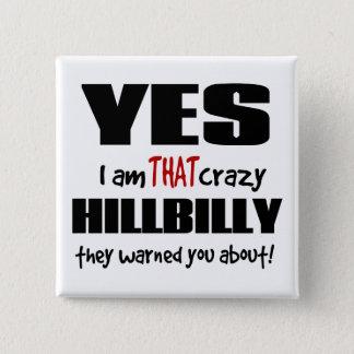 Crazy Hillbilly Pinback Button