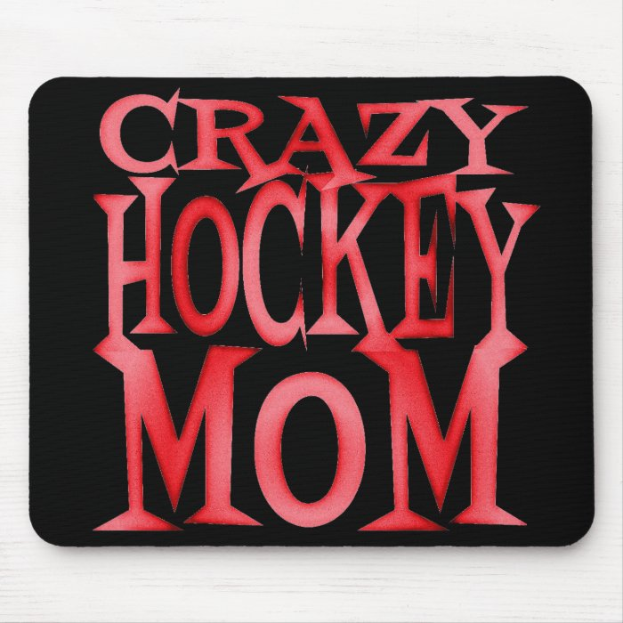 Crazy Hockey Mom in Crazy Red Mouse Pad