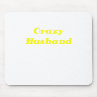 Crazy Husband Mouse Pad