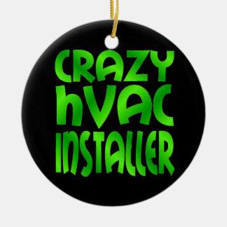 Crazy HVAC Installer in Green Ceramic Ornament