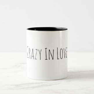 Crazy in love Beautiful coffee mug with your text