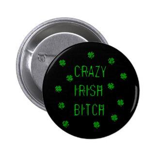 Crazy Irish B***** Pinback Buttons