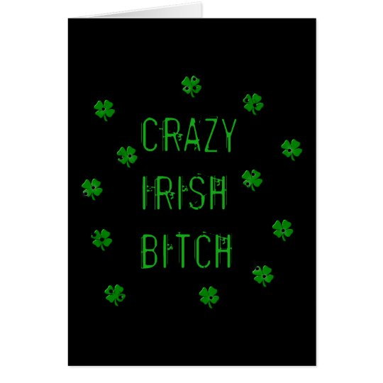 Crazy Irish B***** Card