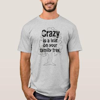 Crazy is a leaf T-Shirt