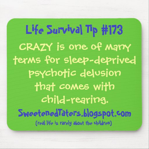 CRAZY is one of many terms for sleep-deprived p... Mouse Pad