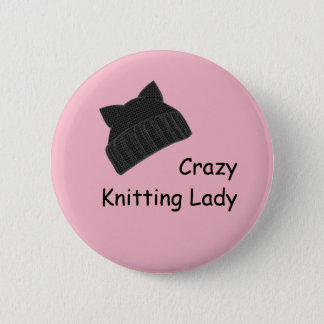 Crazy Knitting Lady Badge Pinback Button
