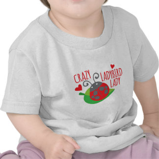 Crazy Ladybird Lady T Shirts