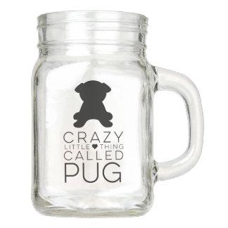 Crazy Little Thing Called Pug Black Silhouette Mason Jar