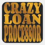 Crazy Loan Processor in Gold Square Sticker