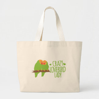 Crazy Lovebird Lady Large Tote Bag