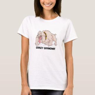 Crazy Mad Dog / Bull Dog Grandma T Shirt