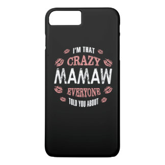 CRAZY MAMAW iPhone 7 PLUS CASE