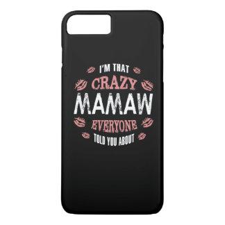 CRAZY MAMAW iPhone 7 PLUS CASE