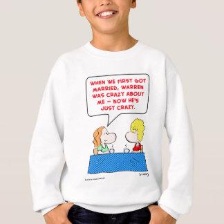 crazy married sweatshirt