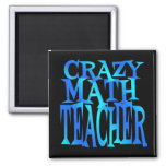 Crazy Math Teacher Fridge Magnet
