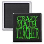 Crazy Math Teacher in Green Refrigerator Magnets