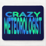 Crazy Meteorologist Mouse Pad