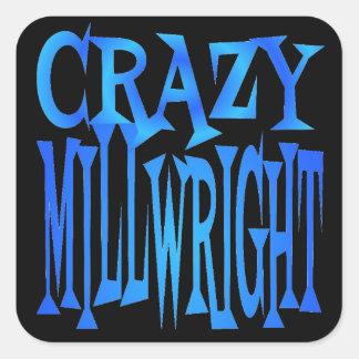 Crazy Millwright Square Sticker