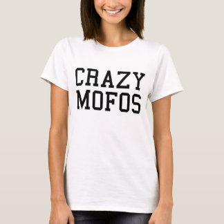 Crazy Mofos T-Shirt Tumblr
