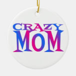 Crazy Mom Christmas Tree Ornaments