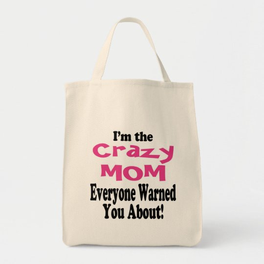 Crazy Mom Tote Bag